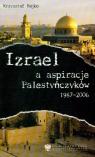 Izrael a aspiracje Palestyńczyków 1987-2006  Bojko Krzysztof