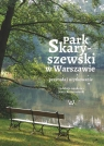 Park Skaryszewski w WarszawiePrzyroda i użytkowanie