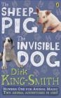 The Invisible Dog and The Sheep Pig Dick King-Smith