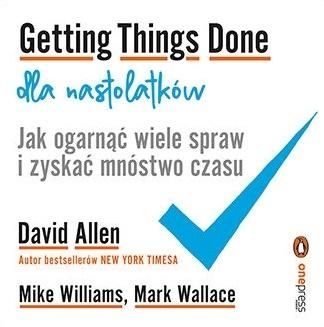 Getting Things Done dla nastolatków... David Allen