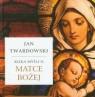 Kilka myśli o Matce Bożej Twardowski Jan