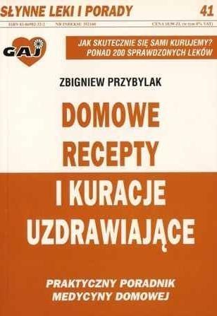 Domowe recepty i kuracje uzdrawiające Przybylak Zbigniew