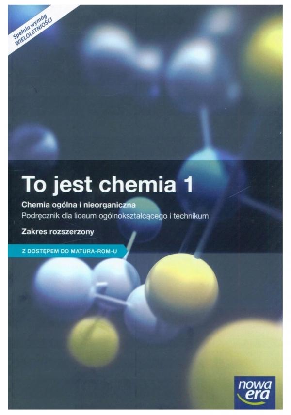 To jest chemia. Część 1. Chemia ogólna i nieorganiczna. Podręcznik dla liceum ogólnokształcącego i technikum. Zakres rozszerzony. Z dostępem do e-testów - Szkoły ponadgimnazjalne Litwin Maria, Styka-Wlazło Szarota, Szymońska Joanna