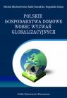Polskie gospodarstwa domowe wobec wyzwań globalizacyjnych. Wybrane problemy Michorowski Michał, Sieradzki Rafał, Szopa Bogumiła