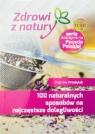 100 naturalnych sposobów na najczęstsze... Zbigniew Przybylak