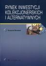 Rynek inwestycji kolekcjonerskich i alternatywnych Borowski Krzysztof