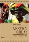 Afryka gola Futbol i codzienność Zichlarz Michał