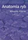 Anatomia ryb Kilarski Wincenty