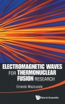Electromagnetic Waves for Thermonuclear Fusion Research Ernesto Mazzucato