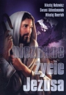 Nieznane życie Jezusa