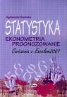 STATYSTYKA EKONOMETRIA PROGNOZOWANIE ĆWICZENIA Z EXCELEM 2007