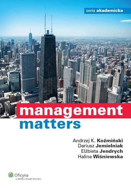 Management matters Jemielniak Dariusz, Jendrych Elżbieta, Koźmiński Andrzej K., Wiśniewska Halina