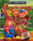 Trzy małe świnki. Bajki z naklejkami praca zbiorowa