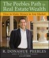 Peebles Path to Real Estate Wealth R. Donahue Peebles, R Peebles