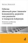 Ochrona zbiorowych praw i interesów konsumentów, pacjentów oraz pasażerów w transporcie kolejowym. K