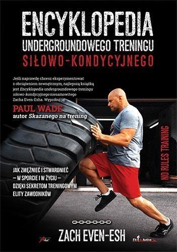 Encyklopedia undergroundowego treningu siłowo-kondycyjnego Even Esh Zach