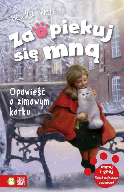 Zaopiekuj się mną.Opowieść o zimowym kotku Holly Webb