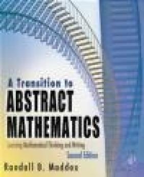 Transition to Abstract Mathematics Randall B. Maddox, R Maddox