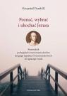 Poznać wybrać i ukochać Jezusa Przewodnik po Regułach rozeznawania Dyrek Krzysztof SJ