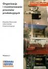 Organizacja i monitorowanie procesów produkcyjnych B.Śliwczyński, A.Koliński, P.Andrzejczyk