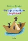 Wierszyki ortograficzne w krzyżówkach Katarzyna Michalec