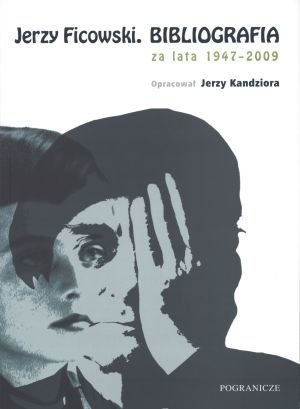 Jerzy Ficowski Bibliografia za lata 1947-2009 Kandziora Jerzy