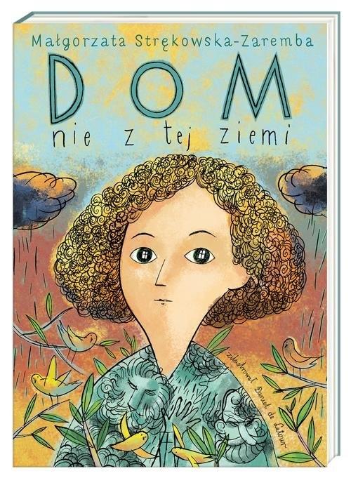 Dom nie z tej ziemi Strękowska-Zaremba Małgorzata