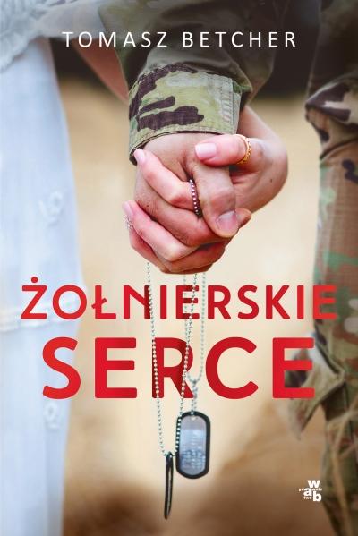 Żołnierskie serce Tomasz Betcher