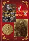 Na Jagiellońskim Brzegu Historii