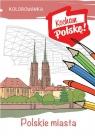 Kolorowanka Polskie miasta