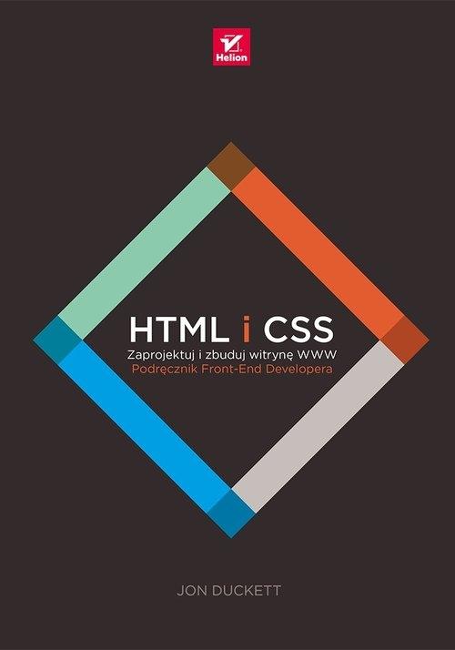 HTML i CSS Zaprojektuj i zbuduj witrynę WWW. Podręcznik Front-End Developera Duckett Jon