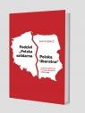 Podział ?Polska solidarna - Polska liberalna? w świetle wybranych koncepcji Obacz Piotr