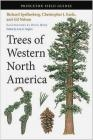 Trees of Western North America Christopher Earle, Gil Nelson, Richard Spellenberg