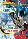 Batman i Liga Sprawiedliwości - Księga quizów i faktów