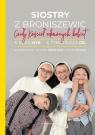 Siostry z Broniszewic.