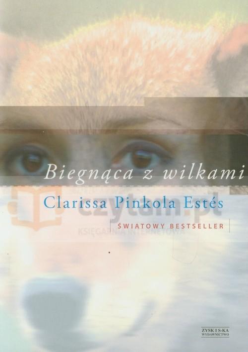 Biegnąca z wilkami Estes Clarissa Pinkola
