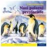 101 bajek - Nasi polarni przyjaciele