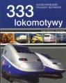 333 lokomotywy Najsłynniejsze pojazdy szynowe