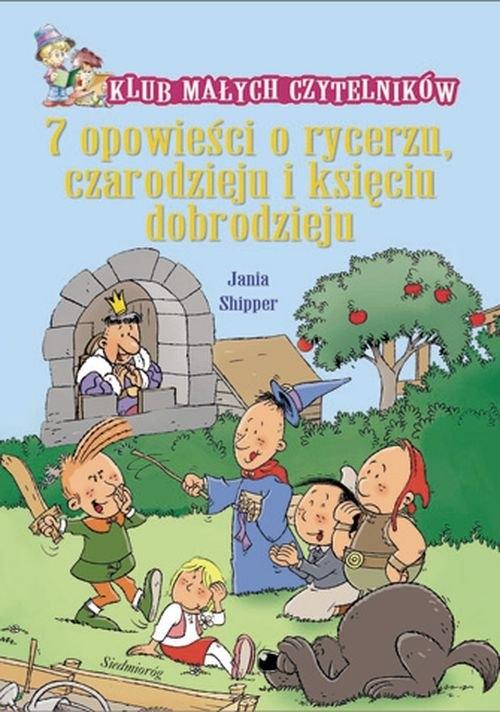 7 opowieści o rycerzu czarodzieju i księciu dobrodzieju Shipper Jania
