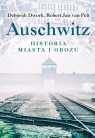 Auschwitz. Historia miasta i obozu