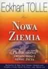 Nowa Ziemia Przebudzenie świadomości sensu życia Tolle Eckhart
