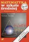 Matematyka w szkole średniej Powtórzenie i zbiór zadań Szymański Karol, Dróbka Norbert