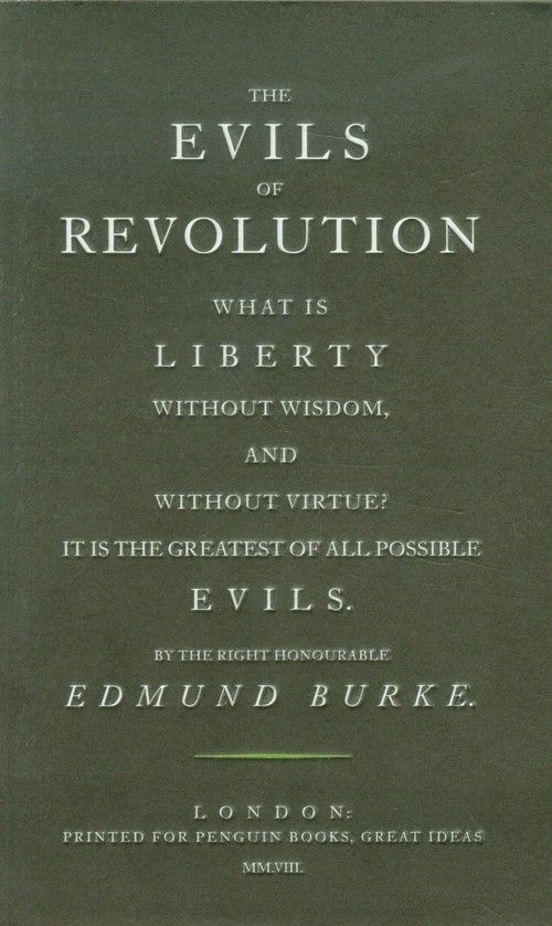 The Evils of Revolution Edmund Burke