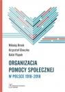 Organizacja pomocy społecznej w Polsce 1918-2018