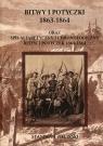 Bitwy i potyczki 1863-1864 oraz spis alfabetycznyi chronologiczny bitew i potyczek 1863-1864
