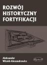 Rozwój historyczny fortyfikacji Aleksander Witold-Alexandrowicz