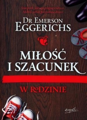 Miłość i szacunek w rodzinie Eggerichs Emerson