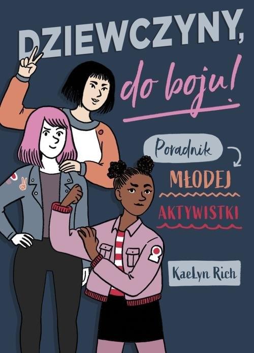 Dziewczyny do boju! Poradnik młodej aktywistki Rich KaeLyn
