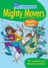 Mighty Movers. Pupil's Book Viv Lambert, Wendy Superfine