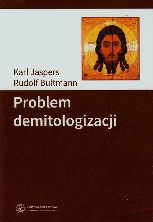 Problem demitologizacji Jaspers Karl, Bultmann Rudolf